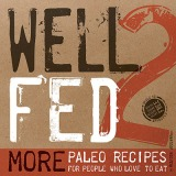 """Recipes That Make You Want to Smash in Your Face with Joy: A """"Well Fed 2″Review"""