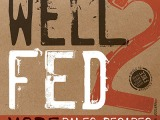 """Recipes That Make You Want to Smash in Your Face with Joy: A """"Well Fed 2""""Review"""